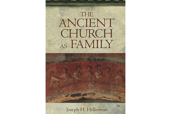 [BOOK REVIEW] The Ancient Church As Family