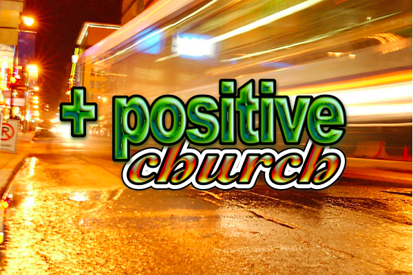 A Positive Vision for Church