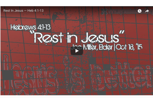 [SERMON] Rest In Jesus — Heb 4:1-13