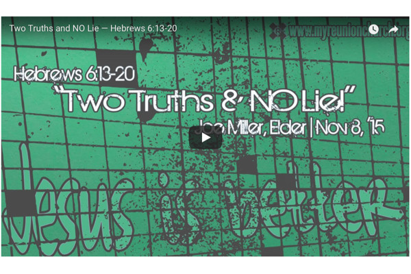 [SERMON] Two Truths and NO Lie — Hebrews 6:13-20