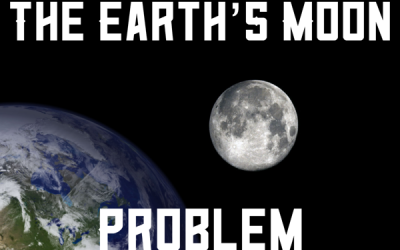 The Earth's Moon Problem