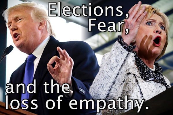 Elections, Fear, and the Loss of Empathy