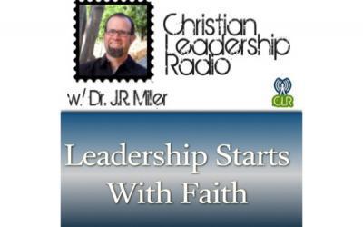 [PODCAST] Leadership Starts With Faith